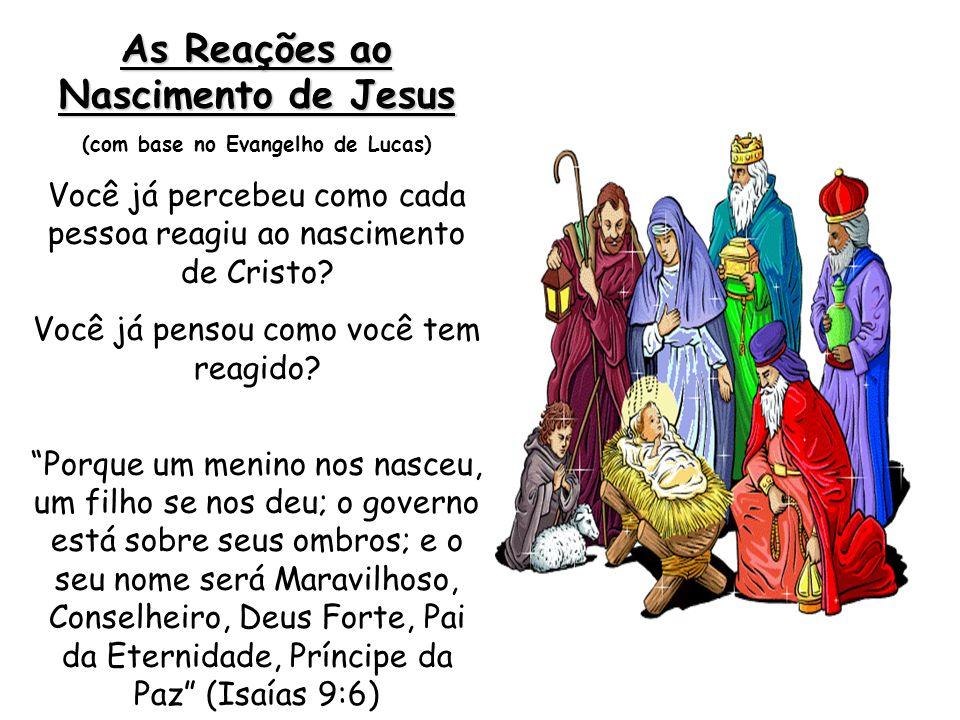 As Reações ao Nascimento de Jesus (com base no Evangelho de Lucas)