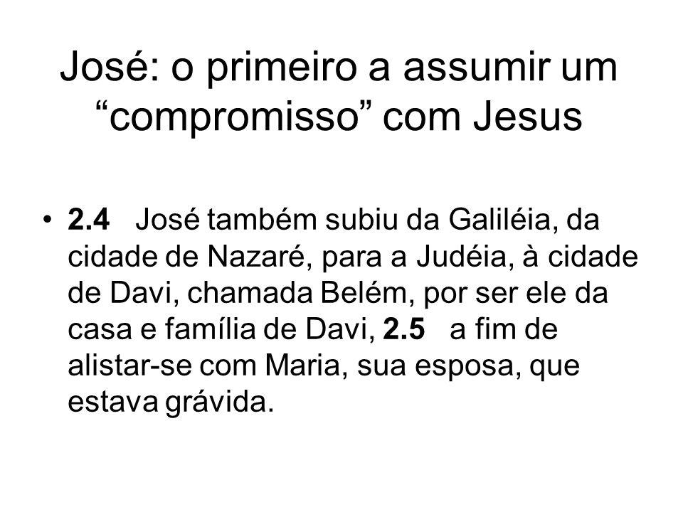 José: o primeiro a assumir um compromisso com Jesus
