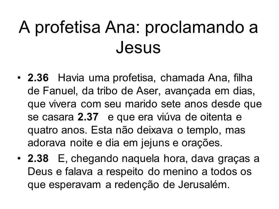 A profetisa Ana: proclamando a Jesus