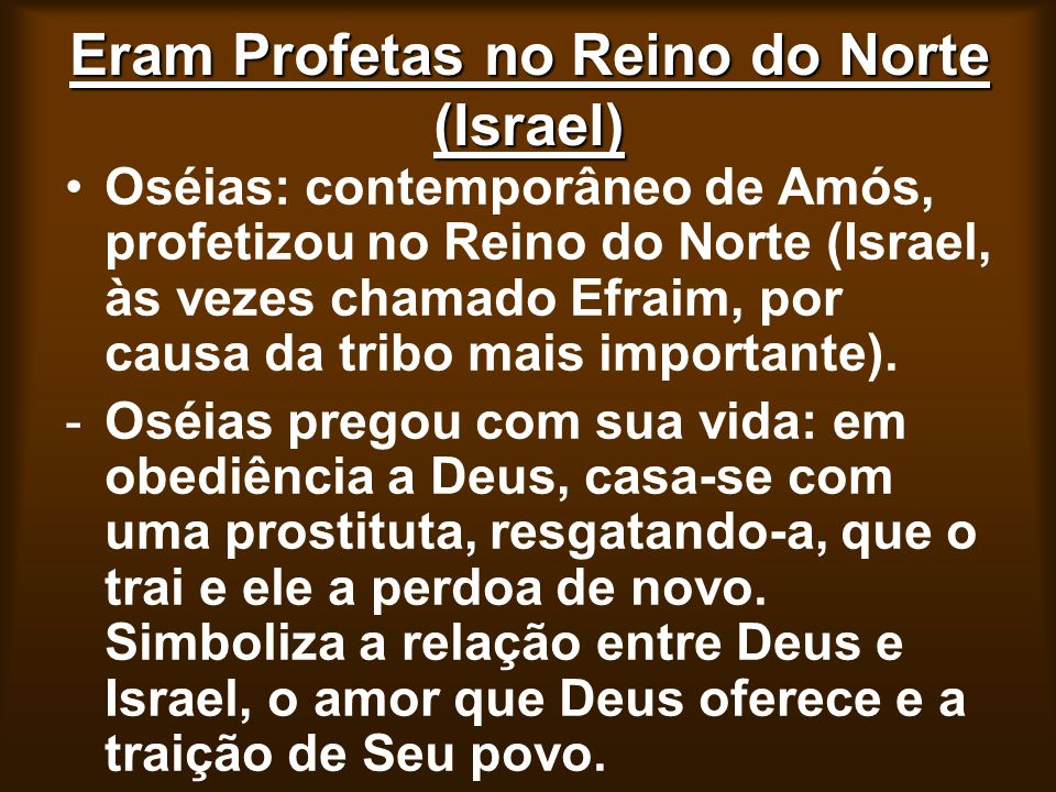 Eram Profetas no Reino do Norte (Israel)