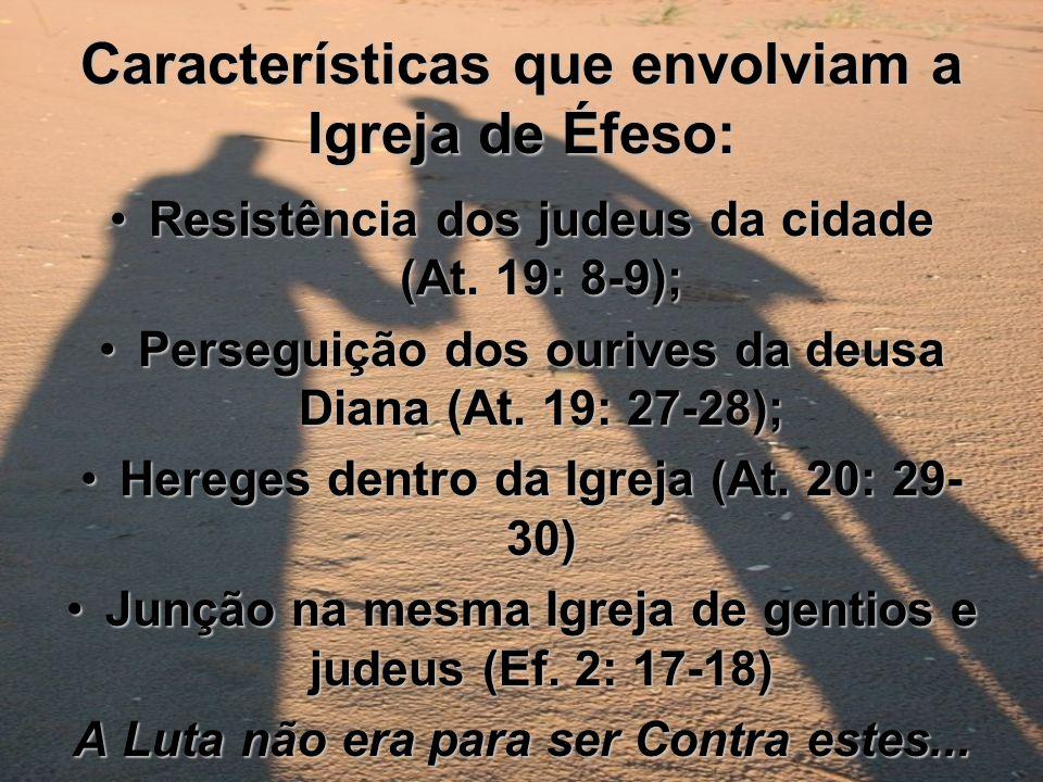 Características que envolviam a Igreja de Éfeso: