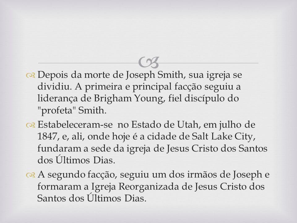 Depois da morte de Joseph Smith, sua igreja se dividiu