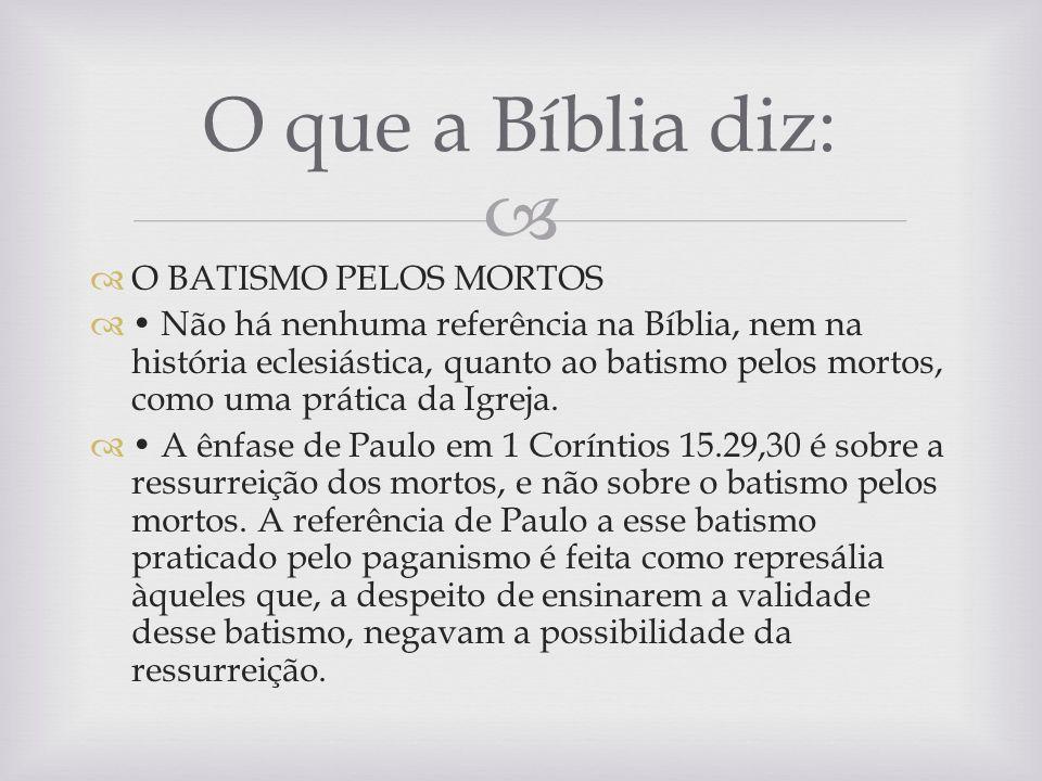O que a Bíblia diz: O BATISMO PELOS MORTOS