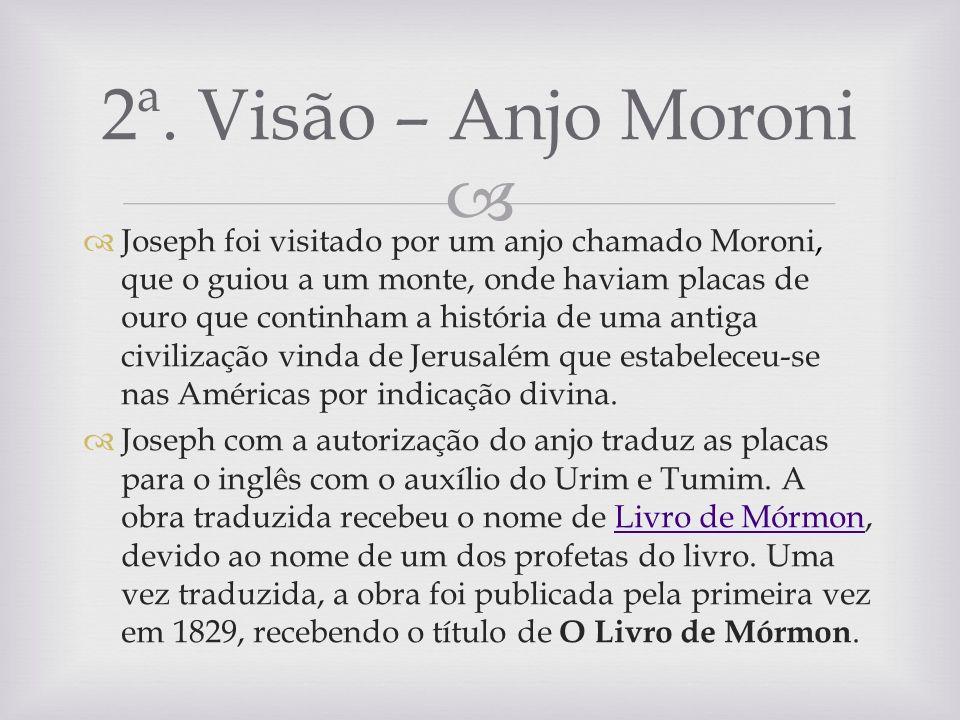 2ª. Visão – Anjo Moroni