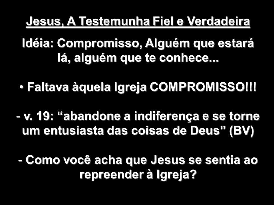 Jesus, A Testemunha Fiel e Verdadeira