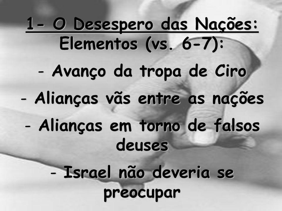 1- O Desespero das Nações: Elementos (vs. 6-7):