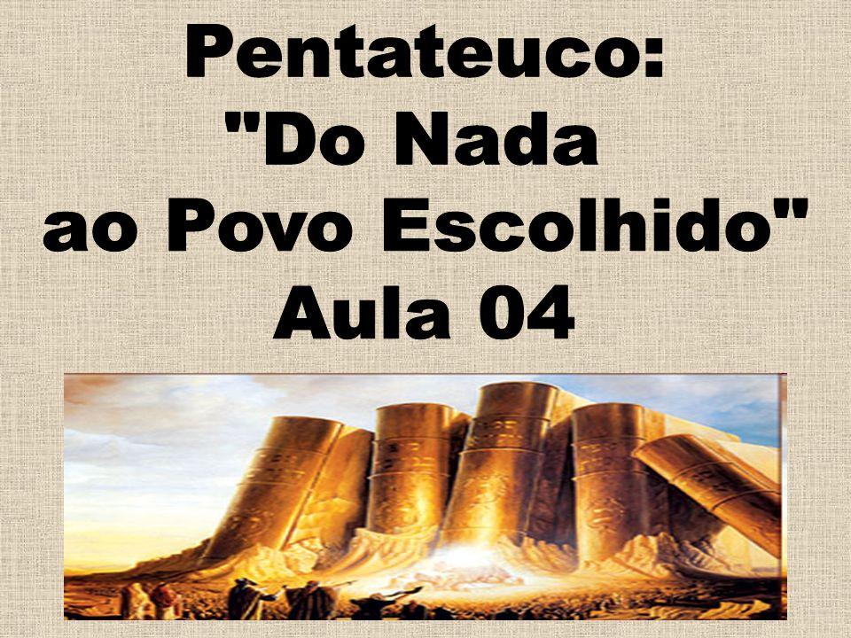 Pentateuco: Do Nada ao Povo Escolhido Aula 04