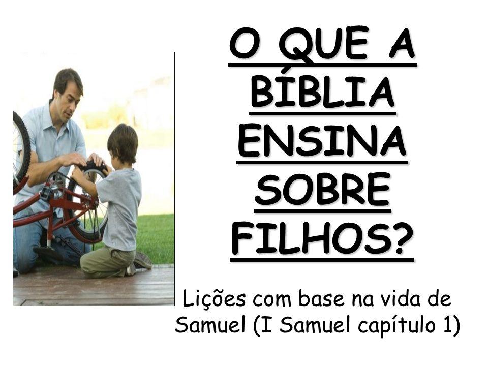 O QUE A BÍBLIA ENSINA SOBRE FILHOS