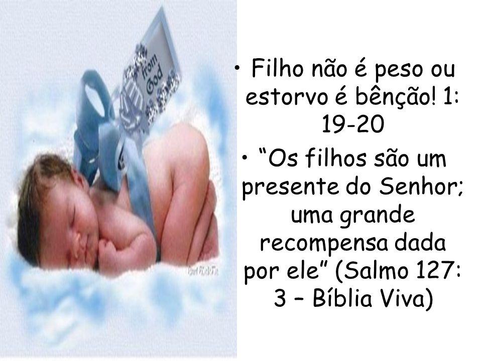 Filho não é peso ou estorvo é bênção! 1: 19-20
