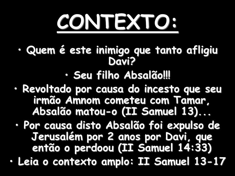 CONTEXTO: Quem é este inimigo que tanto afligiu Davi
