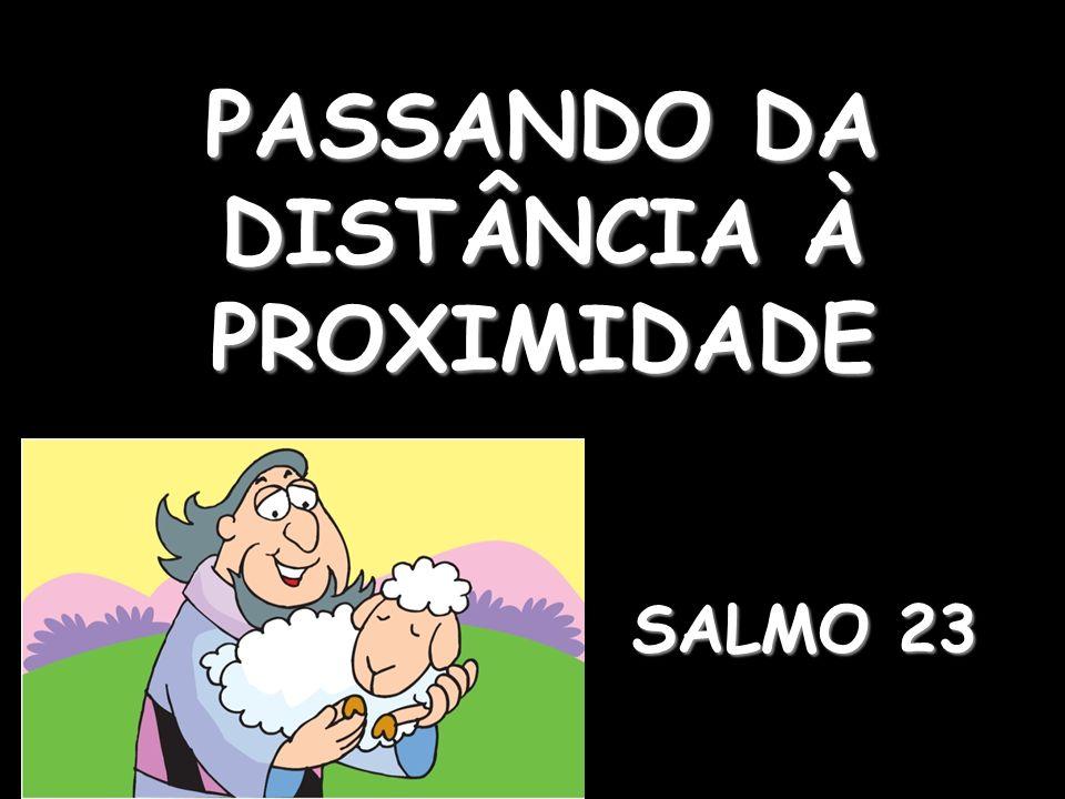 PASSANDO DA DISTÂNCIA À PROXIMIDADE