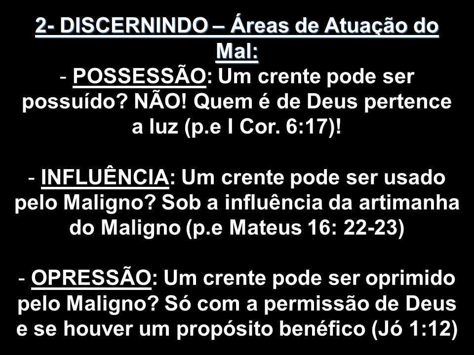 2- DISCERNINDO – Áreas de Atuação do Mal: