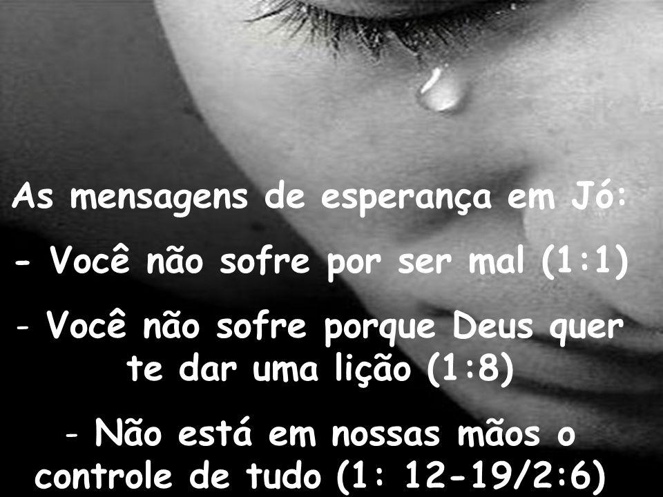 As mensagens de esperança em Jó: - Você não sofre por ser mal (1:1)