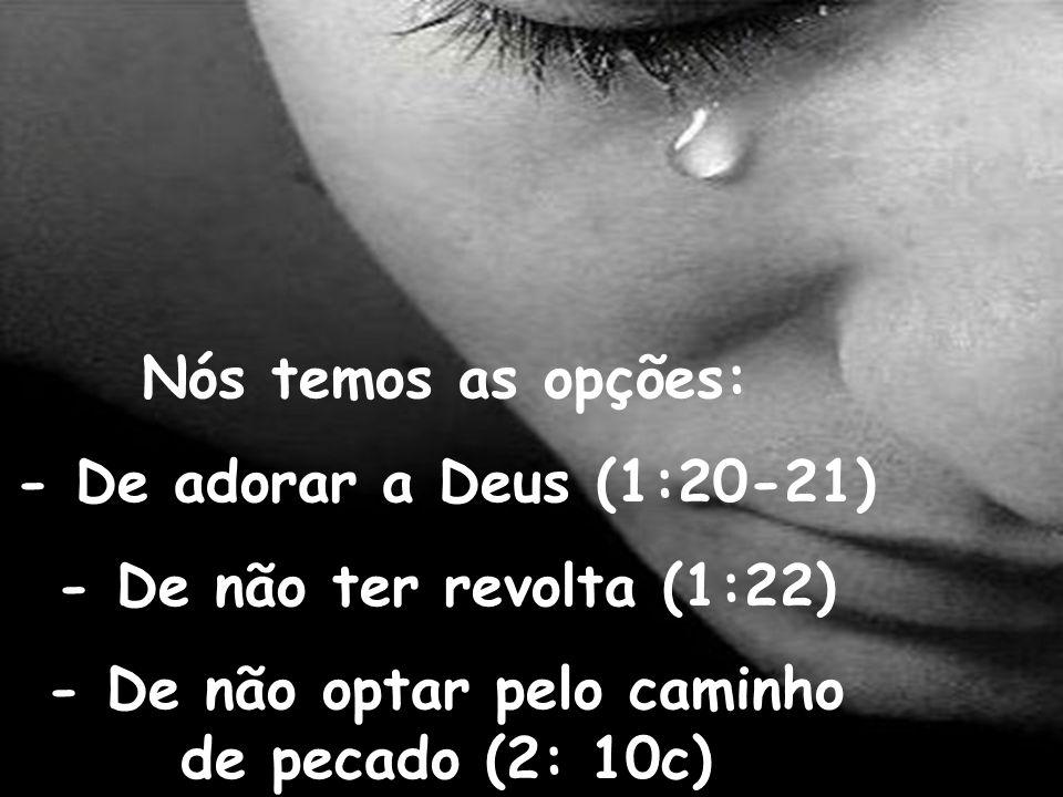 - De não optar pelo caminho de pecado (2: 10c)
