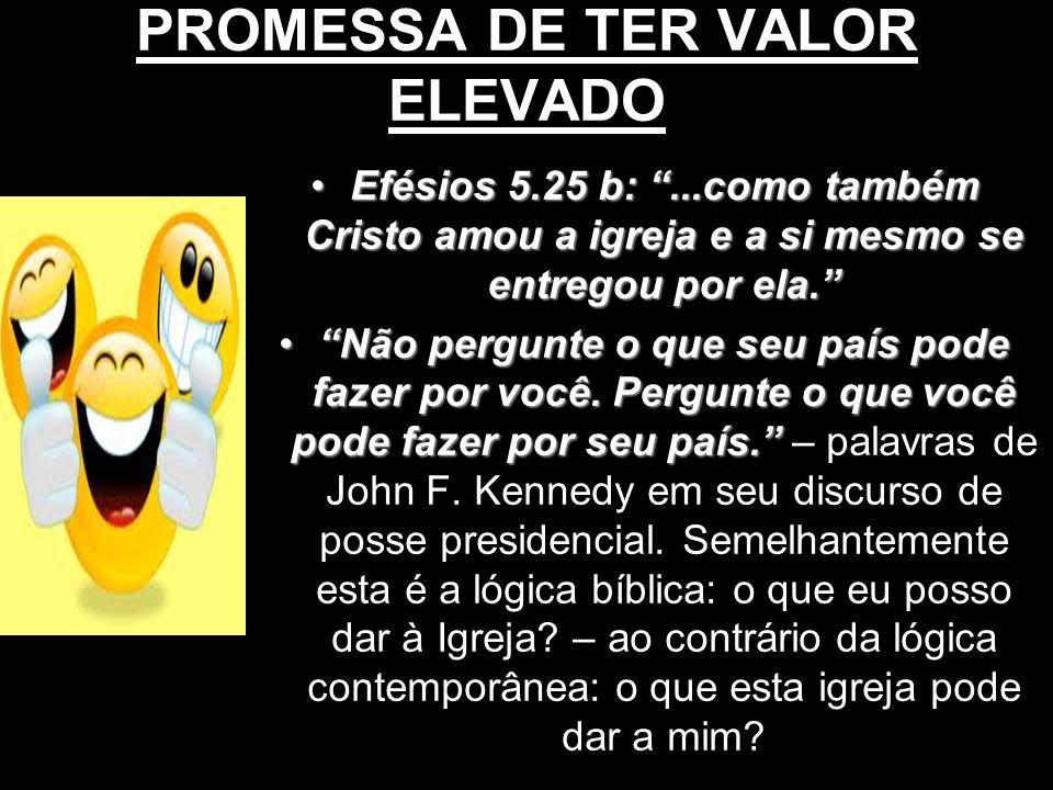 PROMESSA DE TER VALOR ELEVADO