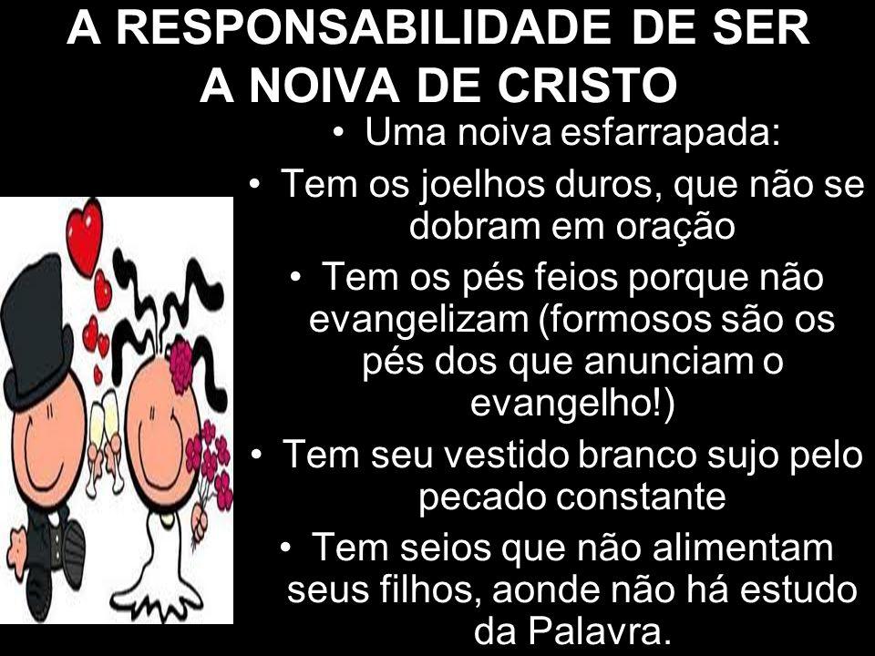 A RESPONSABILIDADE DE SER A NOIVA DE CRISTO