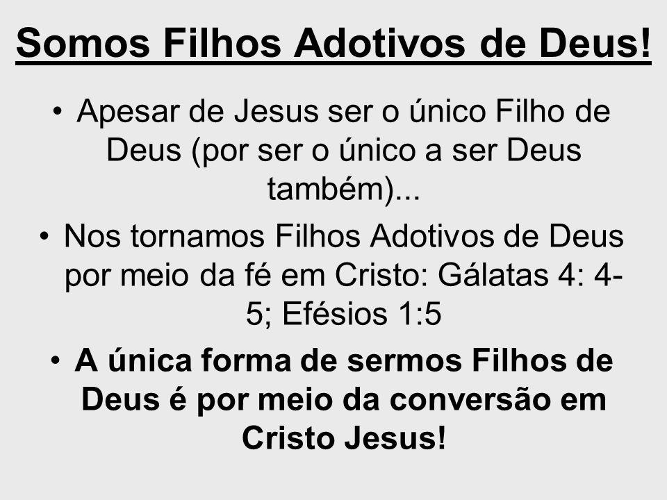 Somos Filhos Adotivos de Deus!