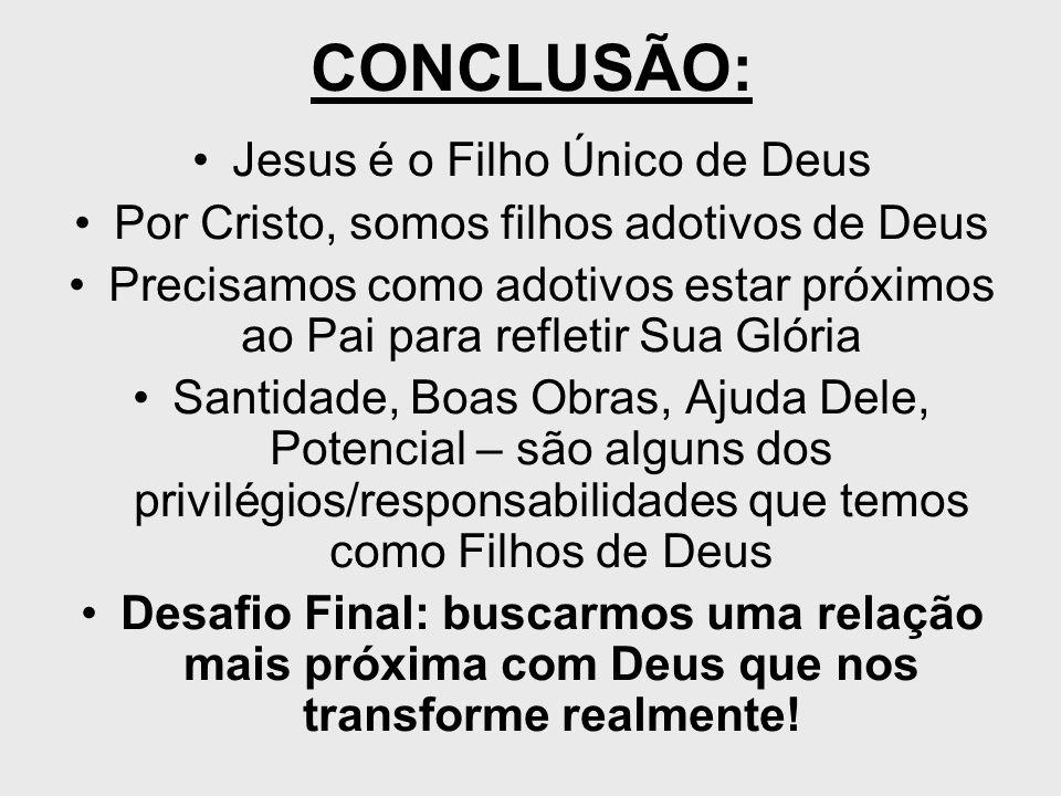 CONCLUSÃO: Jesus é o Filho Único de Deus