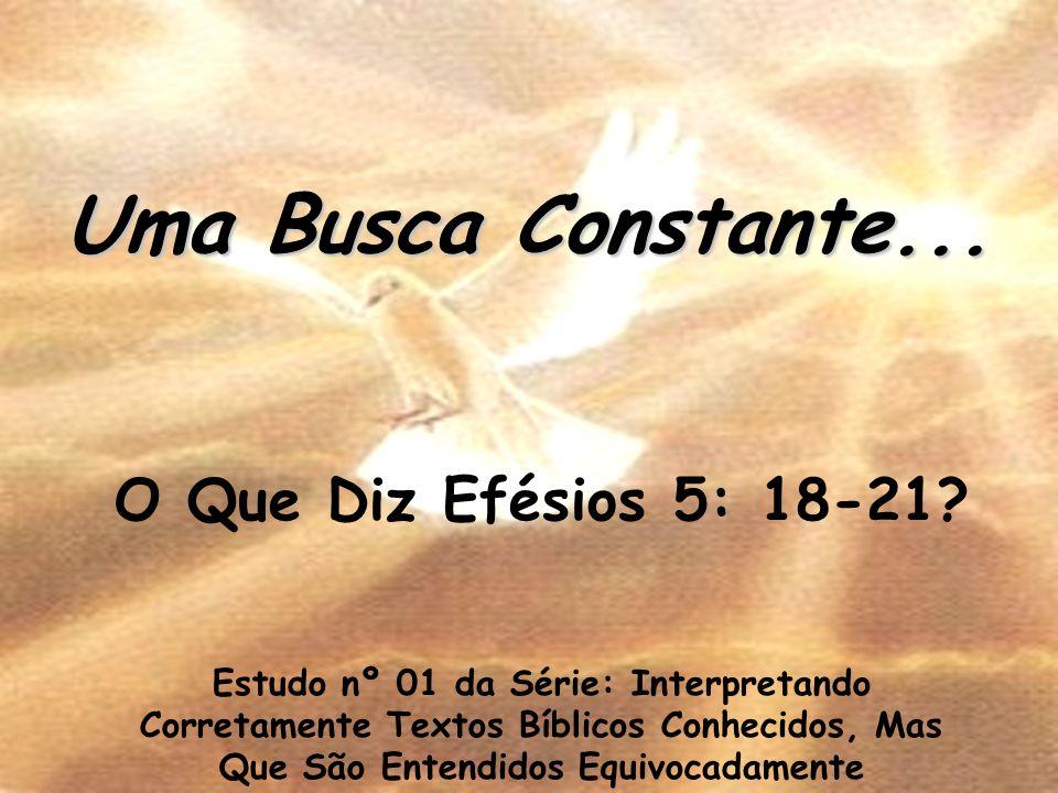 Uma Busca Constante... O Que Diz Efésios 5: 18-21
