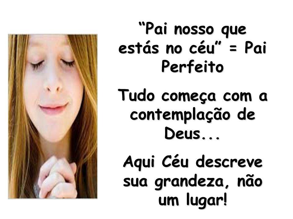 Pai nosso que estás no céu = Pai Perfeito
