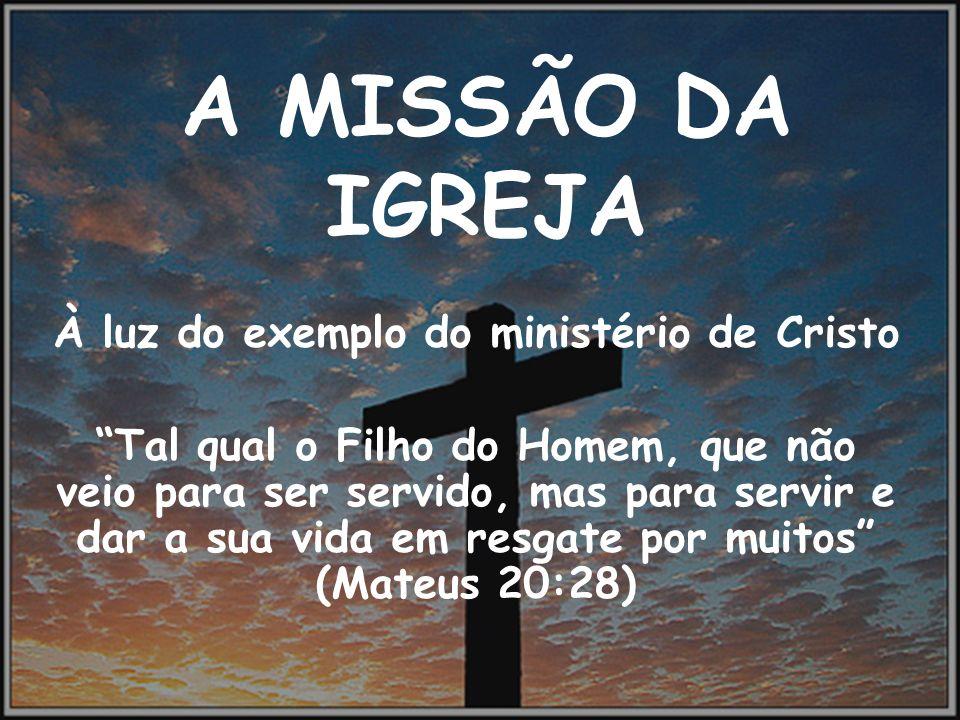 À luz do exemplo do ministério de Cristo