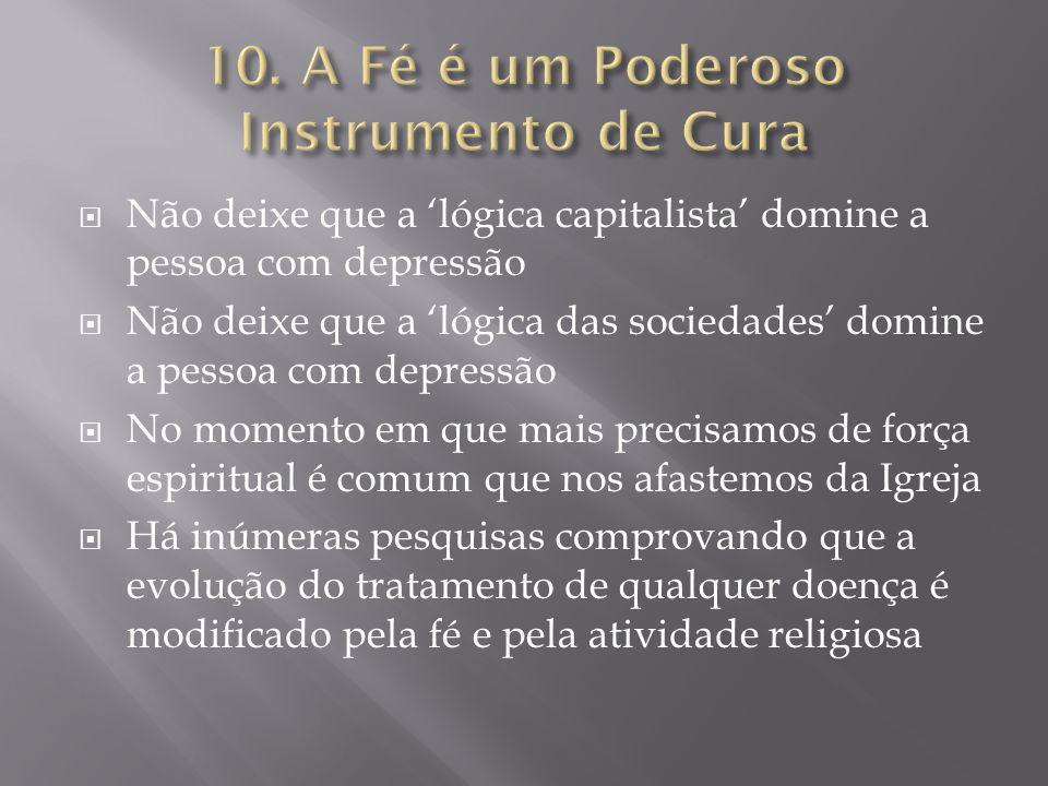 10. A Fé é um Poderoso Instrumento de Cura