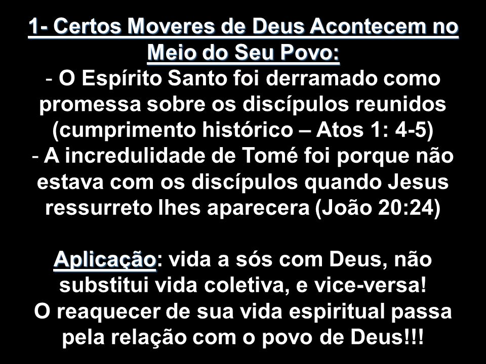 1- Certos Moveres de Deus Acontecem no Meio do Seu Povo: