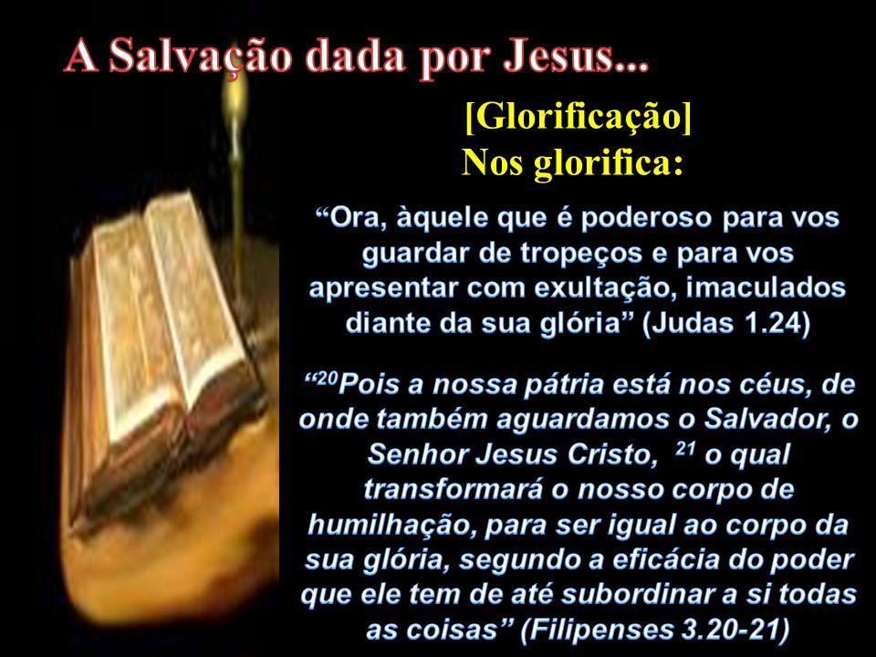 A Salvação dada por Jesus...
