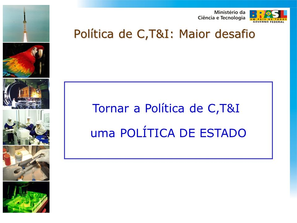 Política de C,T&I: Maior desafio