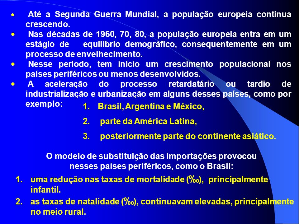 Brasil, Argentina e México, parte da América Latina,