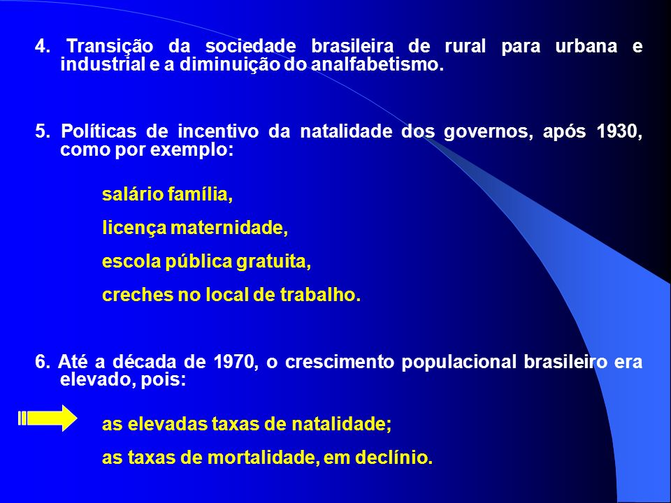 4. Transição da sociedade brasileira de rural para urbana e industrial e a diminuição do analfabetismo.