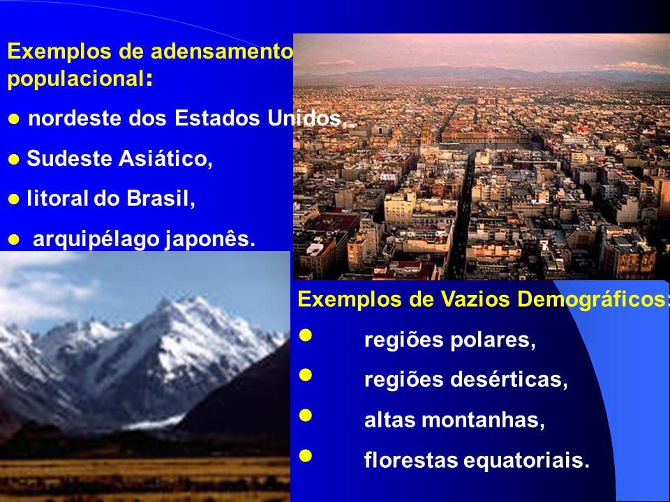 Exemplos de adensamento populacional: