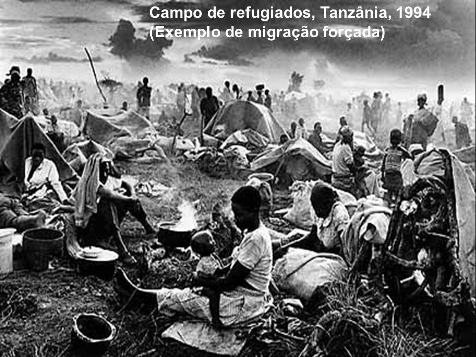 Campo de refugiados, Tanzânia, 1994 (Exemplo de migração forçada)