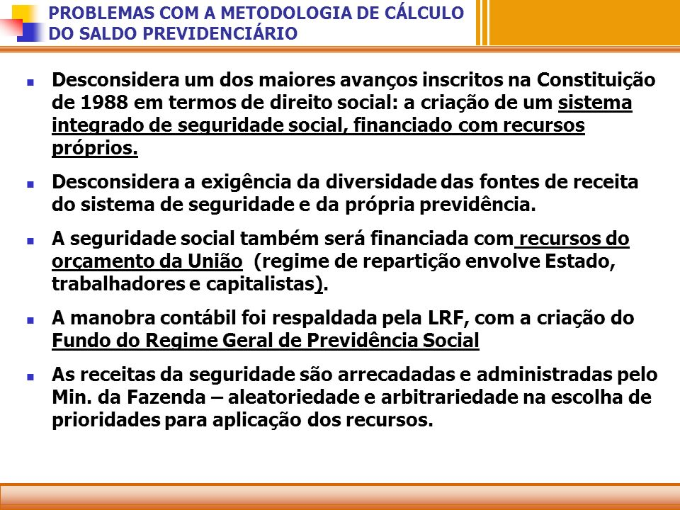 PROBLEMAS COM A METODOLOGIA DE CÁLCULO DO SALDO PREVIDENCIÁRIO