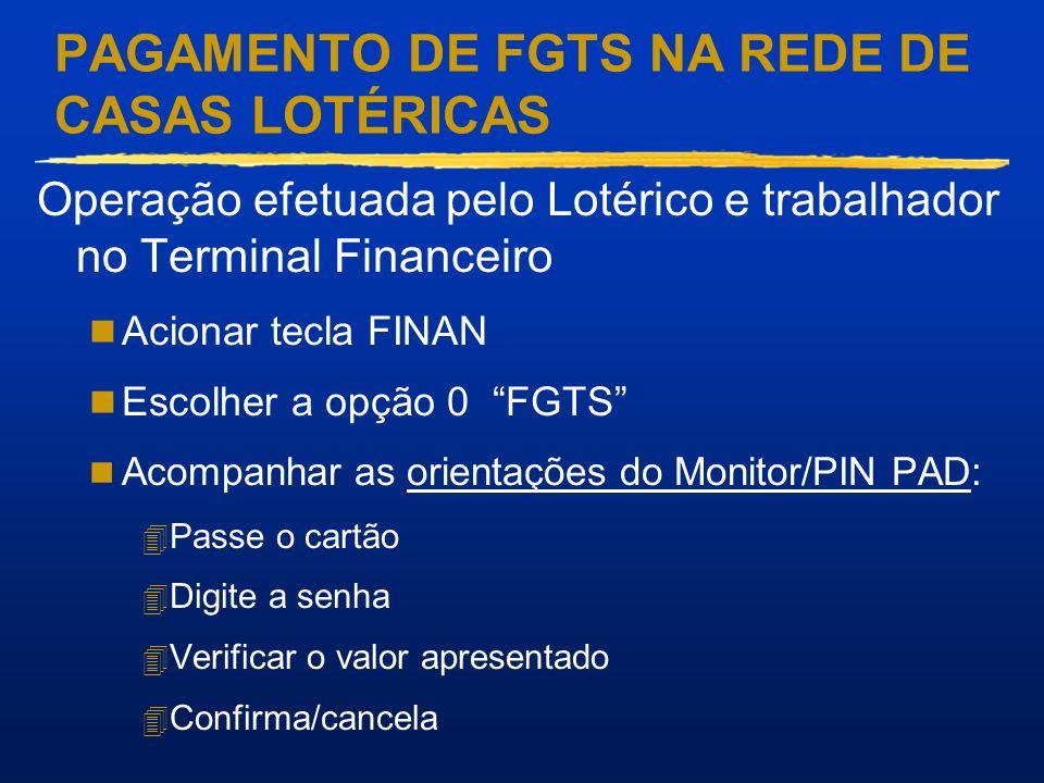 PAGAMENTO DE FGTS NA REDE DE CASAS LOTÉRICAS