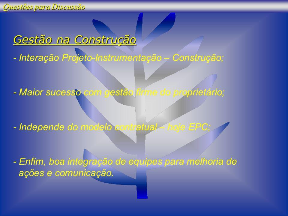 Gestão na Construção - Interação Projeto-Instrumentação – Construção;
