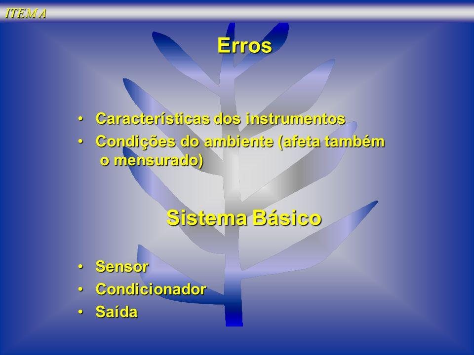 Erros Sistema Básico Características dos instrumentos