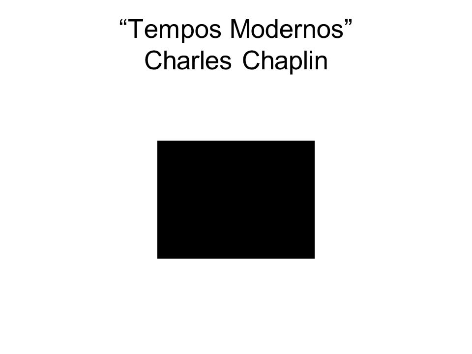 Tempos Modernos Charles Chaplin