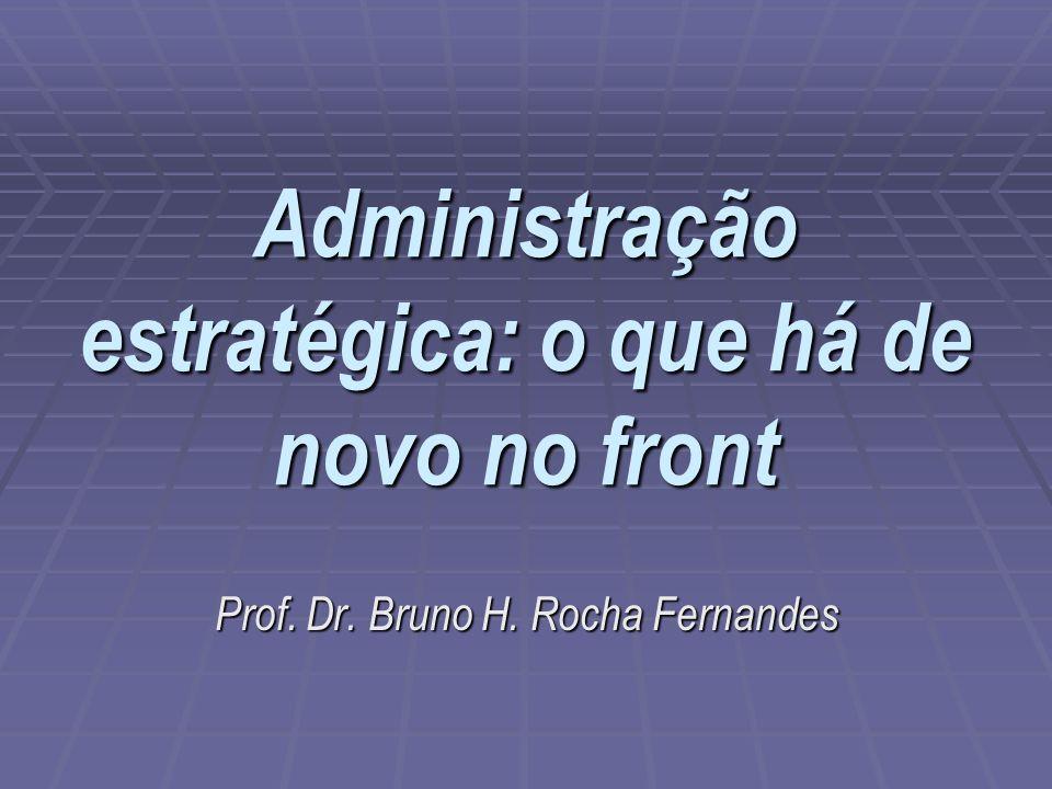 Administração estratégica: o que há de novo no front
