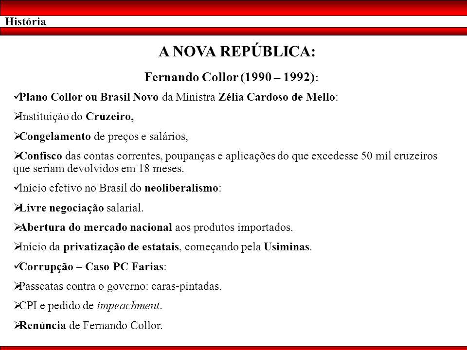 A NOVA REPÚBLICA: Fernando Collor (1990 – 1992): História