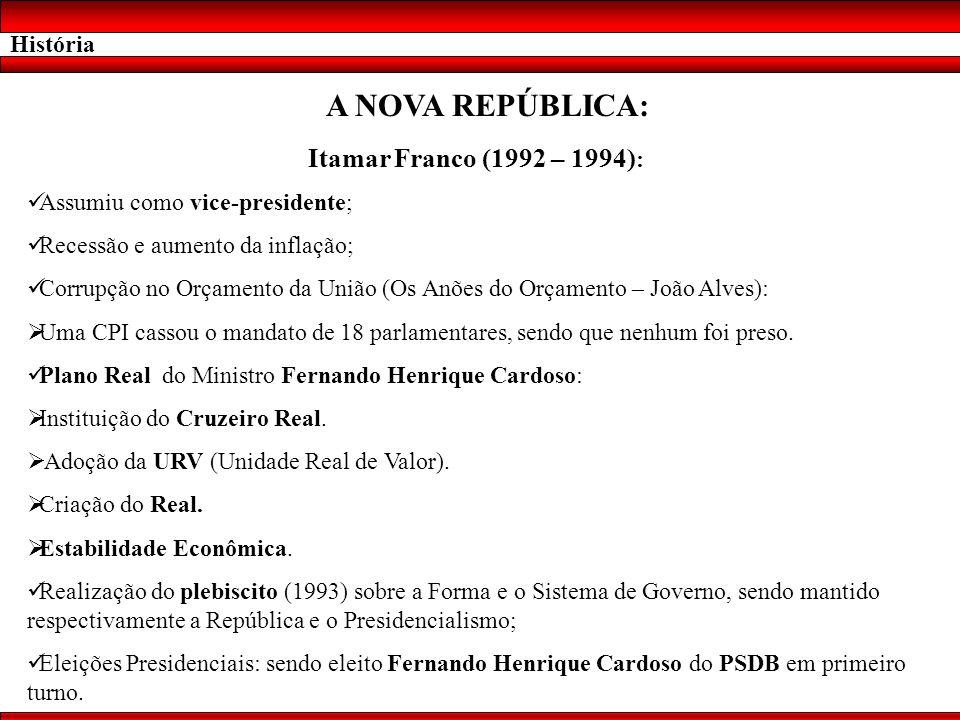 A NOVA REPÚBLICA: Itamar Franco (1992 – 1994): História