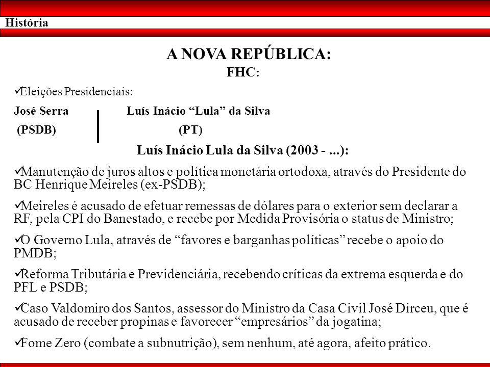 Luís Inácio Lula da Silva (2003 - ...):