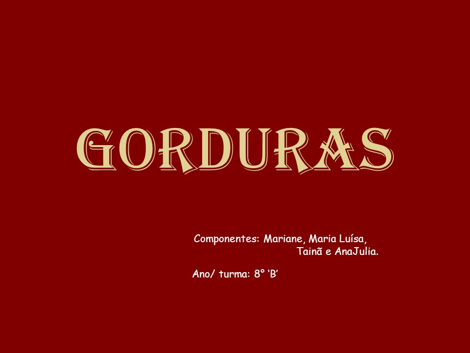 Componentes: Mariane, Maria Luísa,