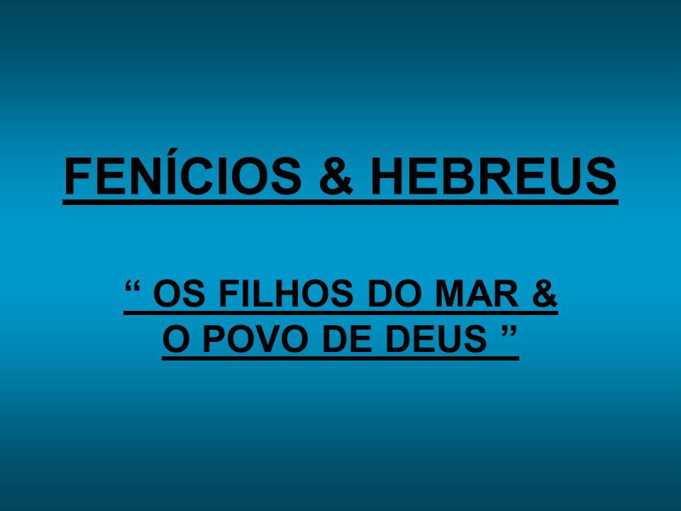 OS FILHOS DO MAR & O POVO DE DEUS