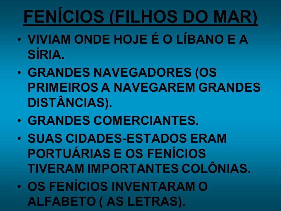 FENÍCIOS (FILHOS DO MAR)