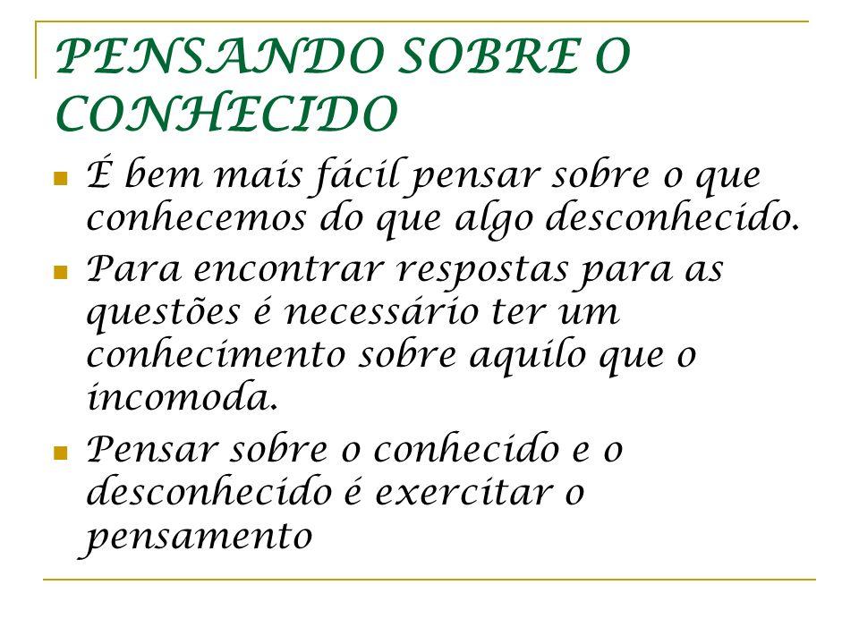 PENSANDO SOBRE O CONHECIDO
