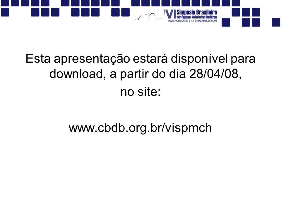 Esta apresentação estará disponível para download, a partir do dia 28/04/08, no site: www.cbdb.org.br/vispmch