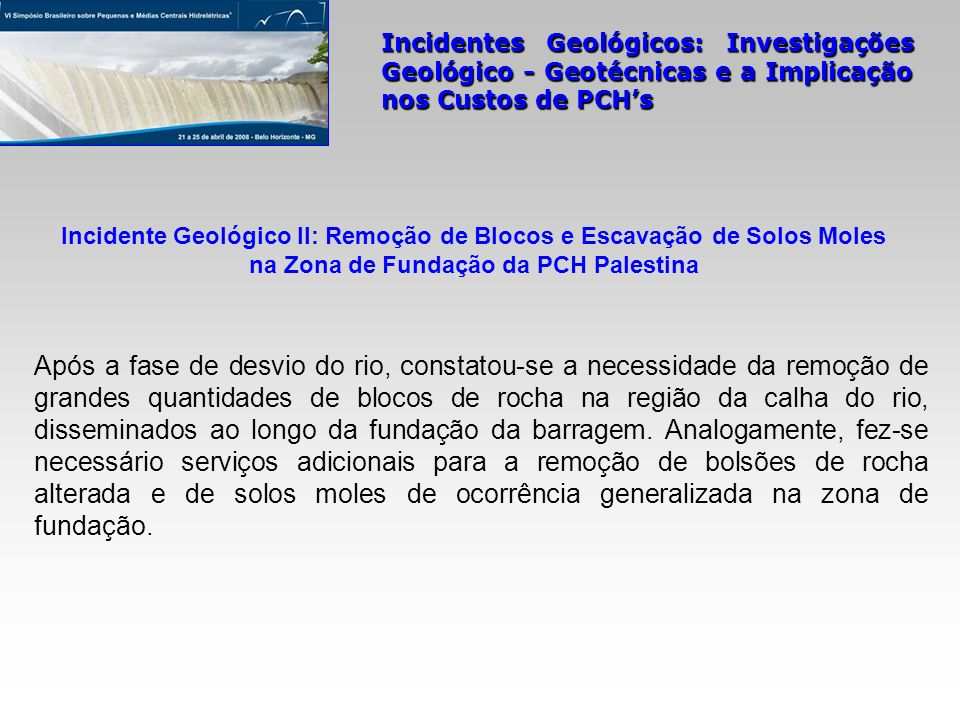 Incidente Geológico II: Remoção de Blocos e Escavação de Solos Moles na Zona de Fundação da PCH Palestina