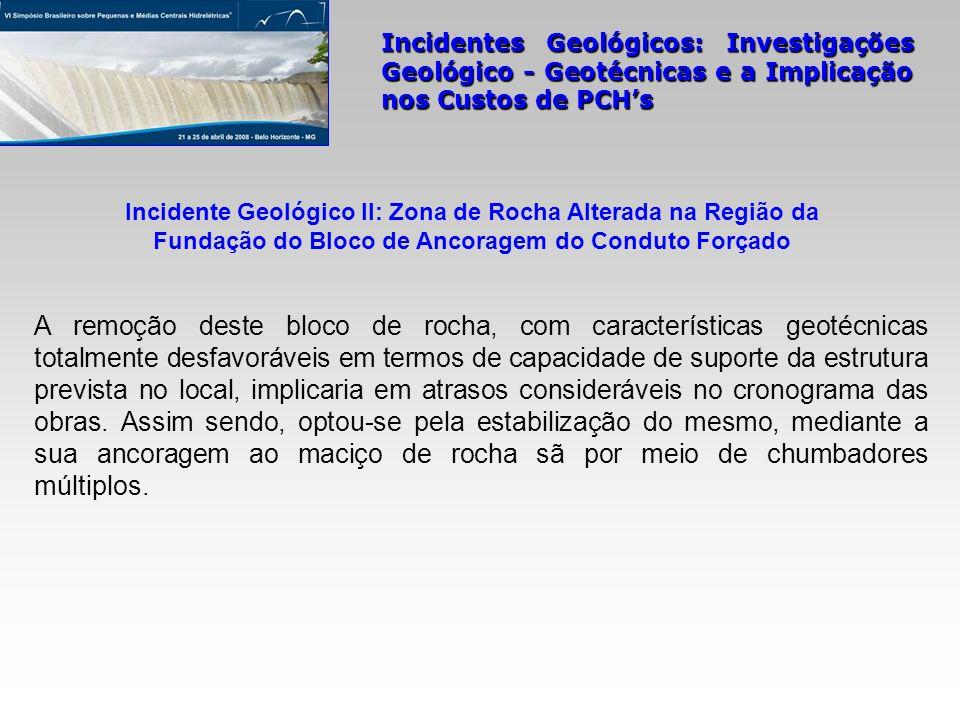 Incidente Geológico II: Zona de Rocha Alterada na Região da Fundação do Bloco de Ancoragem do Conduto Forçado