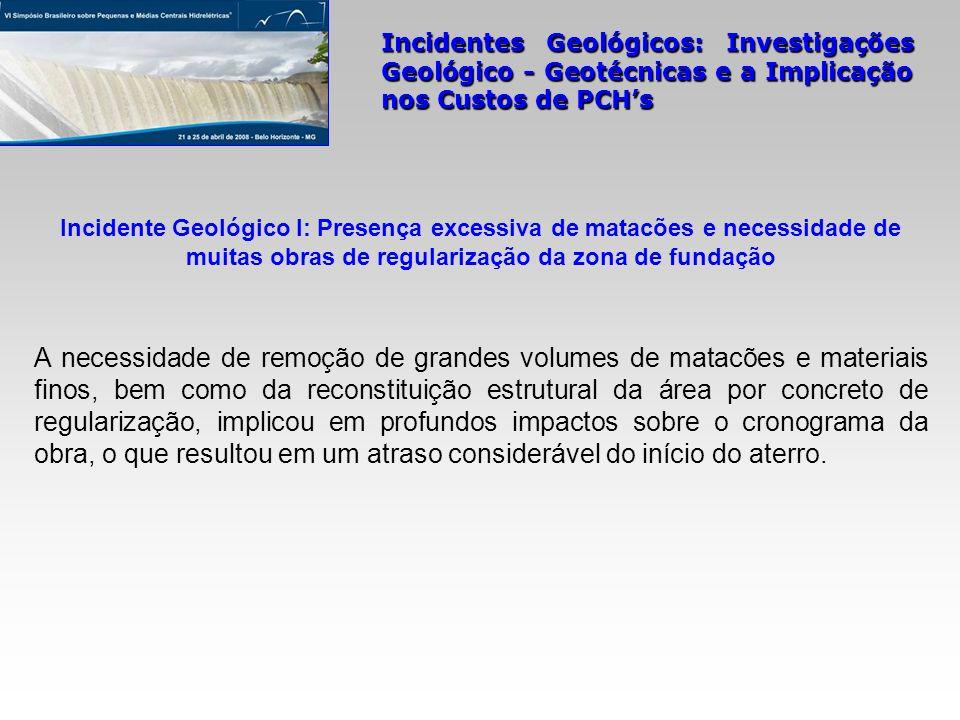 Incidente Geológico I: Presença excessiva de matacões e necessidade de muitas obras de regularização da zona de fundação